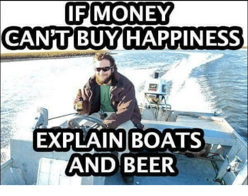 if-money-cant-buy-happiness-explain-boats-and-beer-13850869.png