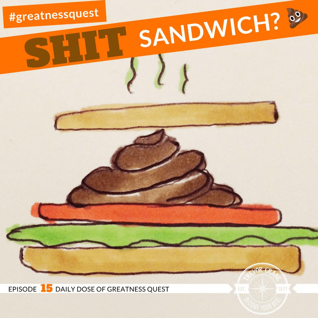 ShitSandwich.trevorcrane.greatnessquest.png